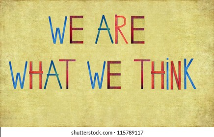 """Earthy background and design element depicting the words """"We are what we think"""""""