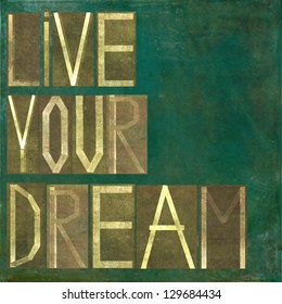 """Earthy background image and design element depicting the words """"Live your dreams"""""""