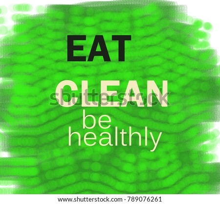 eat clean be healthly concept stock illustration 789076261