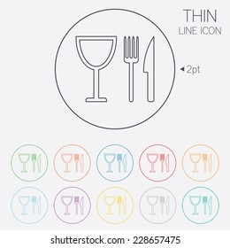 Eat sign icon. Cutlery symbol. Knife, fork and wineglass. Thin line circle web icons with outline.