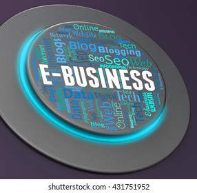 Ebusiness Button Representing Web Site And Corporation 3d Rendering