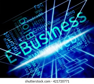 Ebusiness Word Showing World Wide Web And Website Searching
