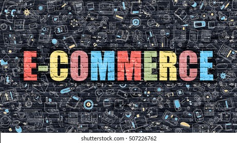 E-Commerce Concept. E-Commerce Drawn on Dark Wall. E-Commerce in Multicolor Doodle Design. E-Commerce Concept. Modern Illustration in Doodle Design Style of E-Commerce. E-Commerce Business Concept.