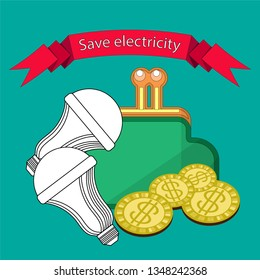 Economical LED lamps next to the purse and coins. Above the inscription - save electricity. Motivating poster about the economical use of energy resources