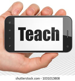 Education concept: Hand Holding Smartphone with black text Teach on display, 3D rendering