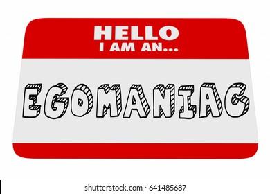 Egomaniac Name Tag Arrogant Selfish Narcissist 3d Illustration