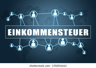 Einkommensteuer - german word for income tax - text concept on blue background with world map and social icons.