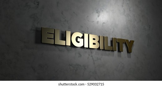 Eligibility - Gold text on black background - 3D rendered royalty free stock picture. This image can be used for an online website banner ad or a print postcard.