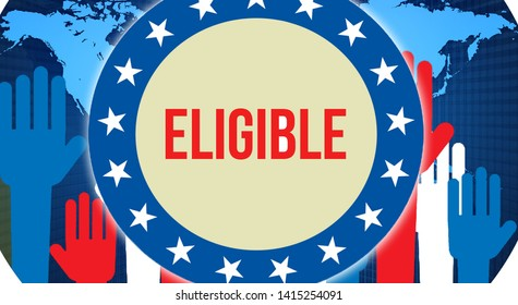 eligible election on a World background, 3D rendering. World country map as political background concept. Voting, Freedom Democracy, eligible concept. eligible and Presidential election banner