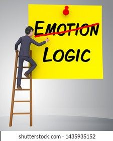 Emotion Vs Logic Note Depicts The Logical Compared With Emotional Mind. These Opposite Views Include Analytics Pragmatism And Intuition - 3d Illustration