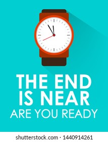 The End is Near, Are You Ready with Clock Ticking and Blue Green Background. Concept of Last or End of Time and Second Coming