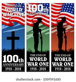 The end of World War One. 100th anniversary banner. 1918 - 2018.  American Flag. Original design. Set of 3 vertical banners.