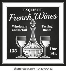 Engraving style wine label design. Chalkboard sketch of decanter and wine glasses. Tasting room and exquisite drink in decanter illustration