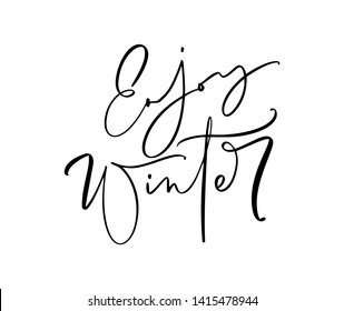 Enjoy winter black and white handwritten lettering text. Inscription calligraphy illustration holiday phrase, typography banner with brush script