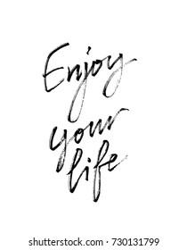 Enjoy Your Life. Motivational inscription for greeting card, t-shirt, home decor, greeting card, prints and posters. Brush painted letters. illustration stock .