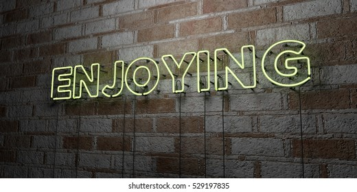 ENJOYING - Glowing Neon Sign on stonework wall - 3D rendered royalty free stock illustration.  Can be used for online banner ads and direct mailers.