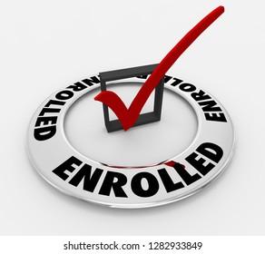 Enrolled Registered Signed Up Word Check Mark Box 3d Illustration