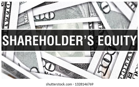 Shareholder's Equity Closeup Concept. American Dollars Cash Money,3D rendering. Shareholder's Equity at Dollar Banknote. Financial USA money banknote and commercial money investment profit concept