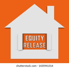 Equity Release House Means A Line Of Credit From Owned Property. For Income In Retirement Or Cash From Home - 3d Illustration