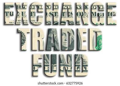 ETF - Exchange traded fund. US Dollar texture.
