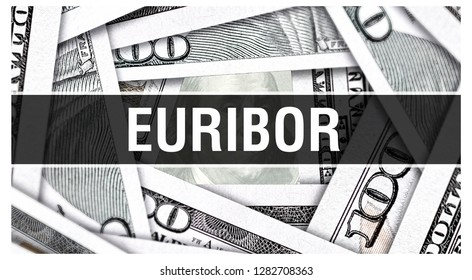 EURIBOR Closeup Concept. Euro Interbank Offer Rate. European economy Cash Money,3D rendering. EURIBOR at Dollar Banknote. Financial USA money banknote Commercial money investment profit concept