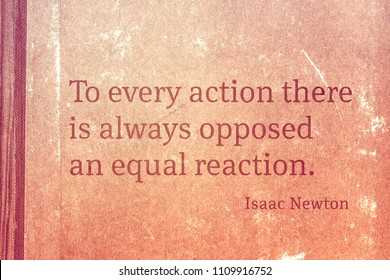 To every action there is always opposed an equal reaction - famous English physicist and mathematician Sir Isaac Newton quote printed on vintage cardboard
