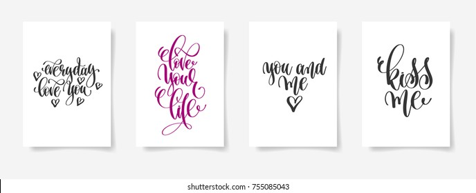 everyday love you, love your life, you and me, kiss me - set of four love and life handwritten lettering positive posters, calligraphy raster version illustration collection