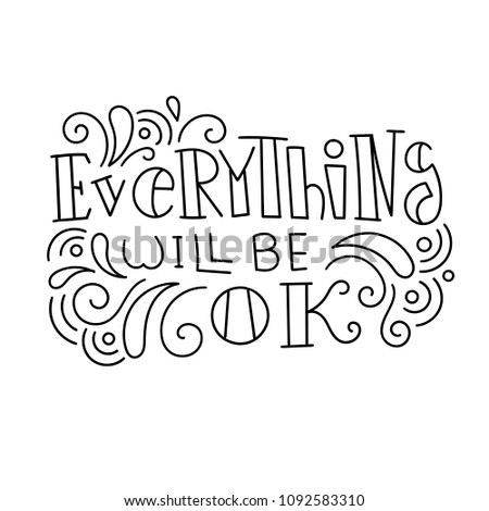 Everything Will Be Ok Hand Drawn Stock Illustration 1092583310