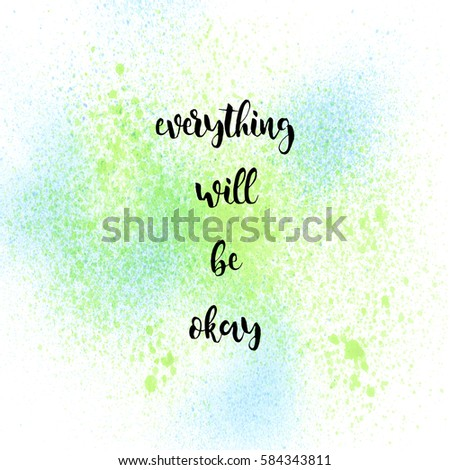 Everything Will Be Okay Inspirational Quote Stock Illustration
