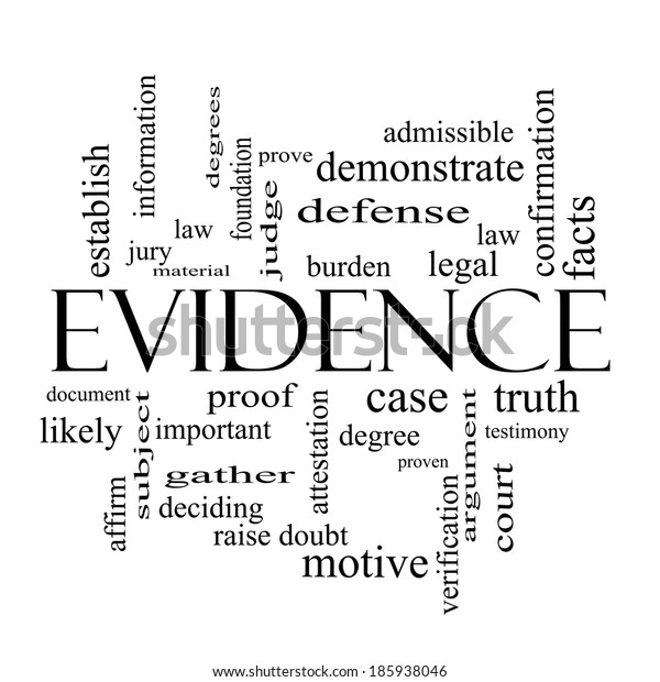 Evidence Word Cloud Concept in black and white with great terms such as proof, burden, material and more.