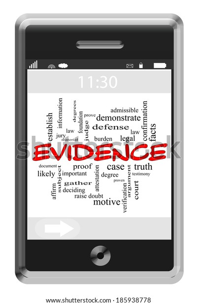 Evidence Word Cloud Concept of Touchscreen Phone with great terms such as information, truth, proof and more.