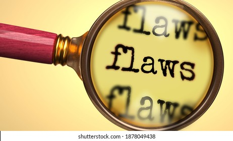 Examine and study flaws, showed as a magnify glass and word flaws to symbolize process of analyzing, exploring, learning and taking a closer look at flaws, 3d illustration
