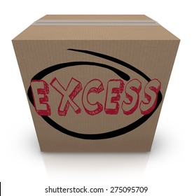 Excess word written on a cardboard box to illustrate too much supply, extra inventory or overstock of goods or merchandise at a store, storage facility or warehouse