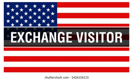 Exchange Visitor on a USA flag background, 3D rendering. United States of America flag waving in the wind. Proud American Flag Waving, American Visitor concept. US symbol with American Exchange Visito