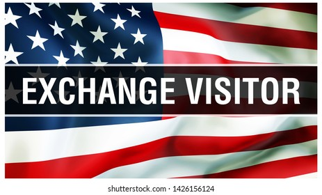 Exchange Visitor on a USA flag background, 3D rendering. United States of America flag waving in the wind. Proud Flag Waving, American Exchange Visitor concept. US symbol with American Exchange Visito