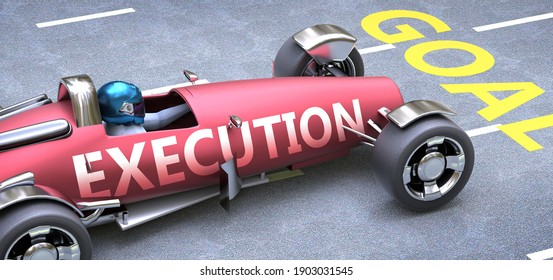 Execution helps reaching goals, pictured as a race car with a phrase Execution on a track as a metaphor of Execution playing vital role in achieving success, 3d illustration