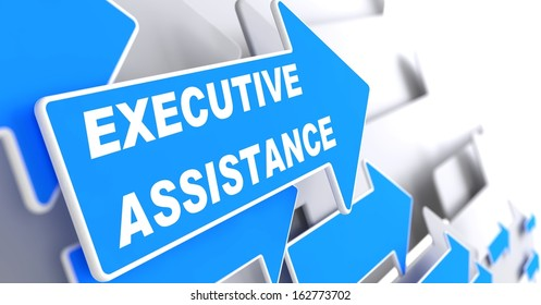 """Executive Assistance. Blue Arrow with """"Executive Assistance"""" Slogan on a Grey Background."""