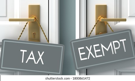 exempt or tax as a choice in life - pictured as words tax, exempt on doors to show that tax and exempt are different options to choose from, 3d illustration