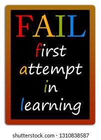 """""""FAIL"""" concept: failing being the first attempt in learning"""