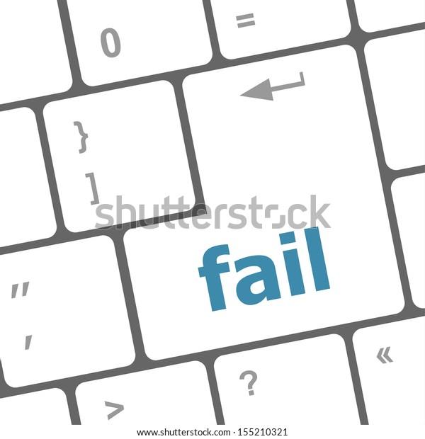 fail word on key showing fail failure mistake or sorry concept, raster