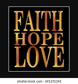 Faith hope love sign, elegant gold letter quote or saying on black background with white square frame, classy typography or text design, Christian art church bulletin