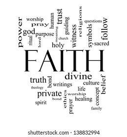 Faith Word Cloud Concept in black and white with great terms such as power, worship, spirit, divine and more.