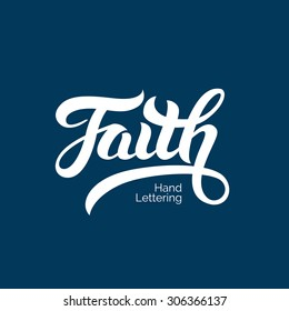 Faith word hand lettering. Handmade calligraphy