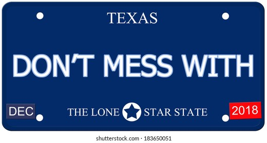 A fake imitation Texas License Plate with the words DON'T MESS WITH and The Lone Star State making a great concept.