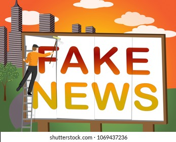 Fake News Billboard Meaning Misinformation 3d Illustration. Disinformation Or Alternative Facts In Politics As A Propaganda Hoax And Misleading Untruth.