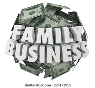 Family Business 3d words on ball or sphere of money in hundred dollar bills to illustrate a company started or launched by members of families