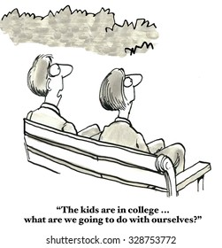 Family cartoon showing two parents sitting on a bench, 'The kids are in college... what are we going to do with ourselves'.