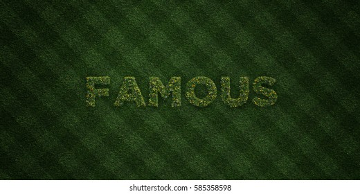 FAMOUS - fresh Grass letters with flowers and dandelions - 3D rendered royalty free stock image. Can be used for online banner ads and direct mailers.