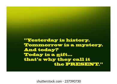 Famous Quote, about the Present, from an Unknown Author
