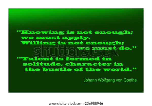 Famous quotes of Johann Wolfgang von Goethe about motivation.
